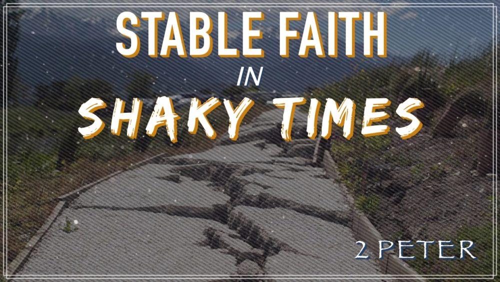 Stable Faith in Shaky Times